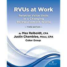 RVUs at Work: Relative Value Units in a Changing Reimbursement World, 3rd Edition