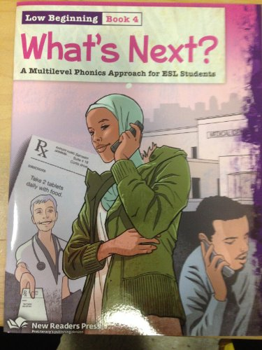 What's Next?: A Multilevel Phonics Approach for Esl Students (Low Beginning, Book 4)