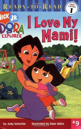 I Love My Mami! (Ready-To-Read Dora the Explorer - Level 1) (Dora the Explorer Ready-to-Read) pdf