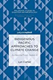 img - for Indigenous Pacific Approaches to Climate Change: Aotearoa/New Zealand (Palgrave Studies in Disaster Anthropology) book / textbook / text book