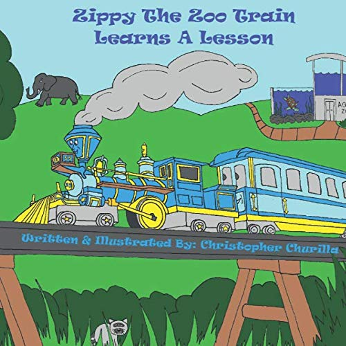 Zippy The Zoo Train: Learns A Lesson (Zoo Train Adventures)