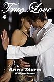 True Love 4: William Fraser (True Love - Reihe)