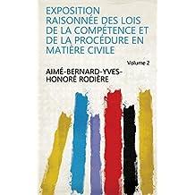 Exposition raisonnée des lois de la compétence et de la procédure en matière civile Volume 2