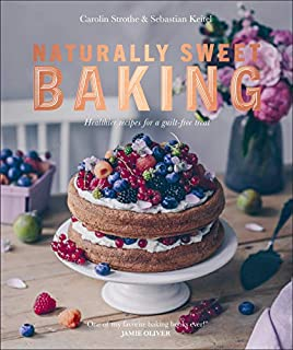 Book Cover: Naturally Sweet Baking: Healthier recipes for a guilt-free treat
