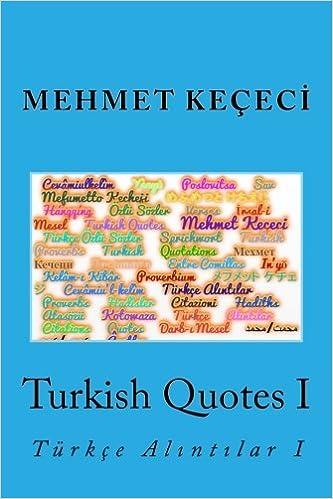 Turkish Quotes I: Türkçe Alıntılar I (Series of Proverbs