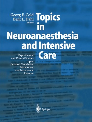 Topics in Neuroanaesthesia and Neurointensive Care: Experimental and Clinical Studies upon Cerebral Circulation, Metabol