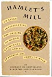img - for Hamlet's Mill An Essay Investigating the Origins of Human Knowledge And Its Transmission Through Myth book / textbook / text book