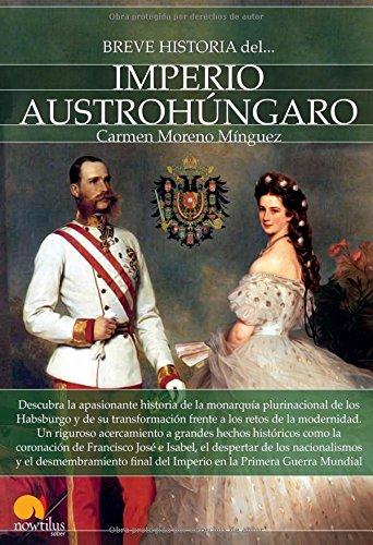 Breve historia del Imperio Austrohungaro (Spanish Edition) [Carmen Moreno Minguez] (Tapa Blanda)