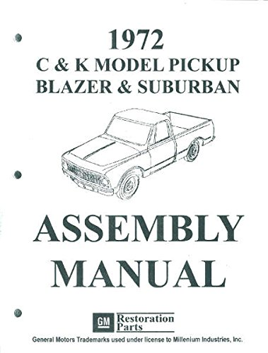 FULLY ILLUSTRATED 1972 CHEVY PICKUP TRUCK FACTORY ASSEMBLY INSTRUCTION MANUAL - COVERS: C10, C20, C30, C1500, C2500, C3500, K5, K10, K20, K30, K1500, K2500, K3500, 3+3, Camper & Trailering Special, Stakebed, Suburban, Blazer, Jimmy