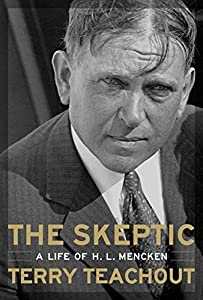 The Skeptic: A Life of H. L. Mencken by Terry Teachout (2002-11-05)