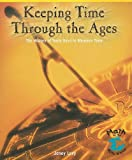 Keeping Time Through the Ages, Janey Levy, 0823989178