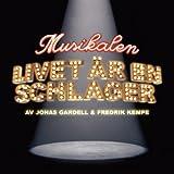 Music : Musikalen Livet Ar En Schlager / O.C.R.