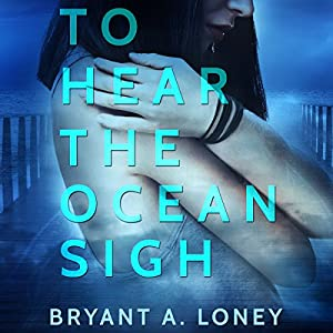 To Hear The Ocean Sigh Audiobook