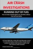 AIR CRASH INVESTIGATIONS: RUNNING OUT OF FUEL, How Air Transat 236 Managed to Fly 100 Miles without Fuel and Land Safely