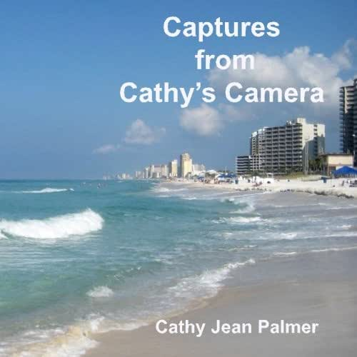 Captures from Cathy's Camera: A glimpse of the beauty of Panama City Beach, Florida