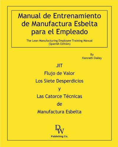 Manual de Entrenamiento de Manufactura Esbelta para el Empleado [Kenneth W. Dailey] (Tapa Blanda)