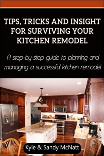 tips tricks and insight for surviving your kitchen remodel a step