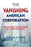 img - for The Vanishing American Corporation: Navigating the Hazards of a New Economy book / textbook / text book