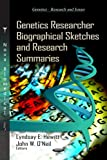 Genetics Researcher Biographical Sketches and Research Summaries, , 1619426471