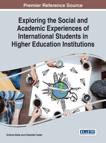 Exploring the Social and Academic Experiences of International Students in Higher Education Institutions