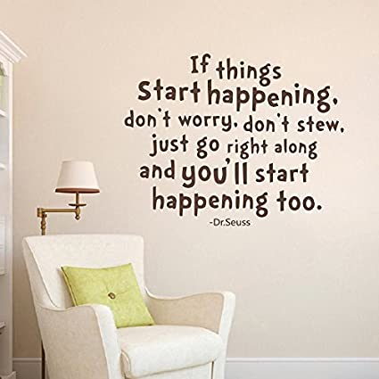 Wall Decal Decor Dr Seuss Wall Decal Quotes- If Things Start Happening Donu0027t  sc 1 st  Amazon.com & Amazon.com: Wall Decal Decor Dr Seuss Wall Decal Quotes- If Things ...