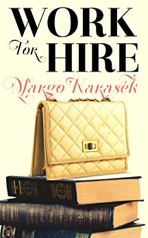 Work for Hire by [Karasek, Margo]