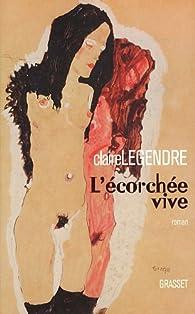 L'écorchée vive par Claire Legendre
