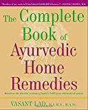 img - for The Complete Book of Ayurvedic Home Remedies: Based on the Timeless Wisdom of India's 5,000-Year-Old Medical System book / textbook / text book