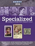 2014 Scott Specialized Catalogue of United States Stamps and Covers, Charles Snee, James E. Kloetzel, 0894874853