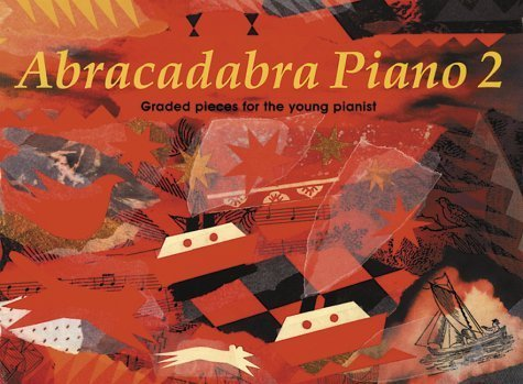 - Abracadabra Piano: Graded Pieces for the Young Pianist: Pupil's Book Bk. 2 (Abracadabra) by Sebba, Jane (1993) Paperback