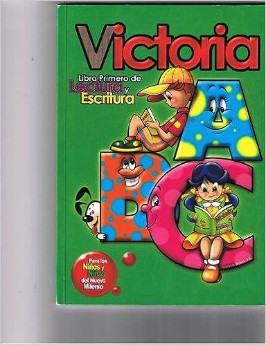 Victoria - Libro Primero De Lectura Y Escritura: S. A. Equipo Pedagogico de Imprenta Wilbot: 9789992381823: Amazon.com: Books