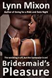 img - for Bridesmaid's Pleasure - An Erotic Story (Public Sex) book / textbook / text book