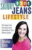 Skinny Jeans Lifestyle, Monika Klein, 1456442465