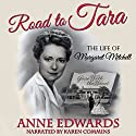 Road to Tara: The Life of Margaret Mitchell Audiobook by Anne Edwards Narrated by Karen Commins