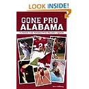 Gone Pro: Alabama: The Crimson Tide Athletes Who Became Legends
