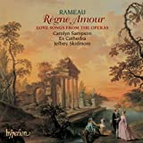 Rameau: Regne Amour - Love Songs from the Operas