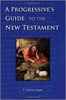 A Progressive's Guide to the New Testament