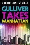 Gulliver Takes Manhattan, Justin Luke Zirilli, 1612182097