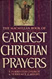 The Macmillan Book of Earliest Christian Prayers, Church, 0025255703