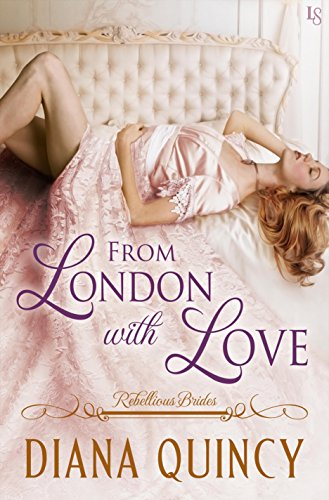 From London with Love: Rebellious Brides by [Quincy, Diana]