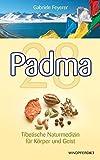 Padma 28 - Tibetische Naturmedizin für Körper und Geist, 8. vollständig überarbeitete und erweiterte Neuausgabe 2016