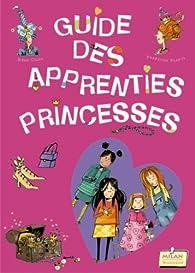 Guide des apprenties princesses par Irène Colas