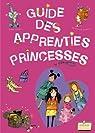 Guide des apprenties princesses par Colas