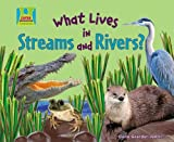 What Lives in Streams and Rivers?, Oona Gaarder-Juntti, 1604531711