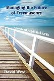 Managing the Future of Freemasonry: The Book of Optimism