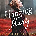 Hanging Mary Audiobook by Susan Higginbotham Narrated by Johanna Parker