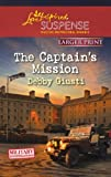 The Captain's Mission (Love Inspired Large Print Suspense)