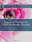 img - for Liquidated Damages for Goods Not Readily Resalable: Corporations - Uniform Commercial Code (UCC), Legal Forms Book book / textbook / text book