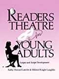 Readers Theatre for Young Adults, Kathy Howard Latrobe and Mildred Knight Laughlin, 0872877434