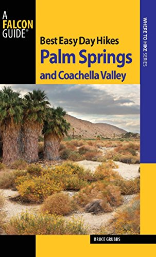 Best Easy Day Hikes Palm Springs and Coachella Valley (Best Easy Day Hikes Series) (Guide Spring Ca)